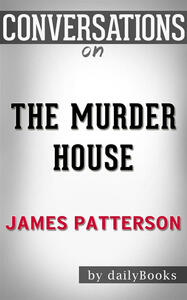 Themurder house by James Patterson. Conversation starters