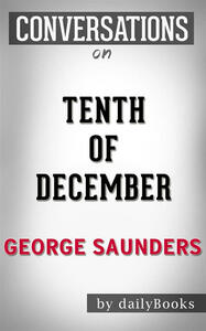Tenth of December by George Saunders. Conversation starters