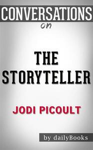 Thestoryteller by Jodi Picoult. Conversation starters
