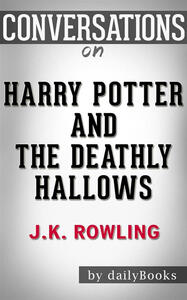 Harry Potter and the deathly hallows by J. K. Rowling. Conversation starters