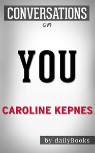 You by Caroline Kepnes. Conversation starters