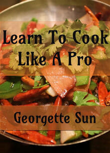 Learn To Cook Like A Pro