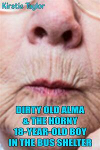 Dirty Old Alma & The 18-Year-Old Boy In The Bus Shelter
