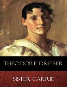 Ebook Sister Carrie Theodore Dreiser
