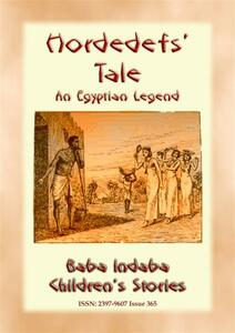 Hordedef's tale. An ancient egyptian legend for children