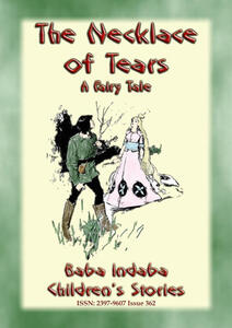 Thenecklace of tears. A children's fairy tale teaching the lesson of humility