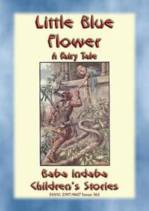 Little blue flower. A fairy tale love story for children