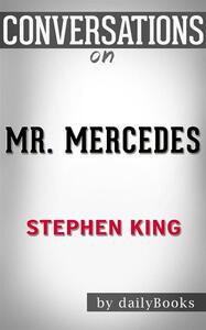Mr. Mercedes by Stephen King. Conversation starters
