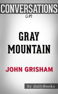 Gray mountainl by John Grisham. Conversation starters