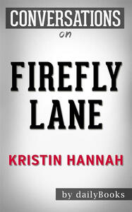 Firefly Lane by Kristin Hannah. Conversation starters