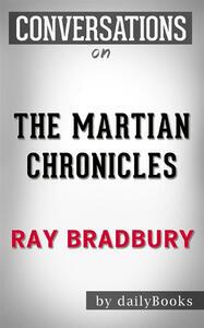 Themartian chronicles by Ray Bradbury. Conversation starters