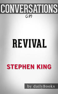 Revival by Stephen King. Conversation starters