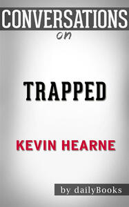 Trapped by Kevin Hearne. Conversation starters