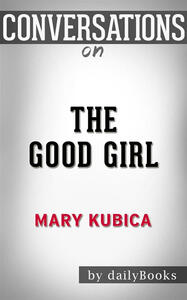 Thegood girl by Mary Kubica. Conversation starters