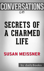Secrets of a charmed life by Susan Meissner. Conversation starters