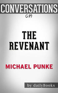 Therevenant by Michael Punke. Conversation starters