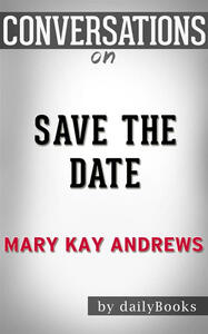 Save the date by Mary Kay Andrews. Conversation starters