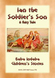 Ian the soldier's son. A fairy tale