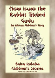 How Isuro the rabbit tricked Gudu. An african children's story