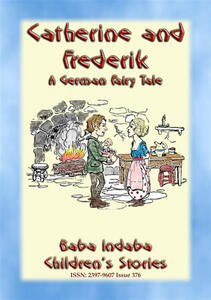 Catherine and Frederick. A german fairy tale