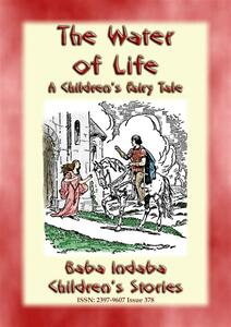 Thewater of life. A children's fairy tale