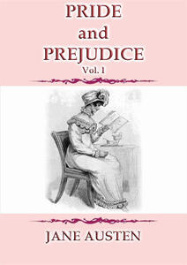 Pride and prejudice. Vol. 1