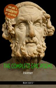 Homer: The Complete Epic Poems + A Biography of the Author (Book House Publishing)