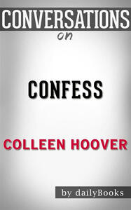 Confess by Colleen Hoover. Conversation starters