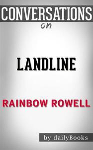 Landline by Rainbow Rowell. Conversation starters