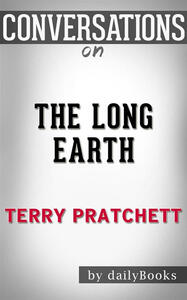 Thelong Earth by Terry Pratchett. Conversation starters