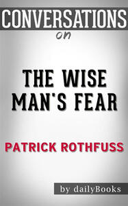 Thewise man's fear by Patrick Rothfuss. Conversation starters