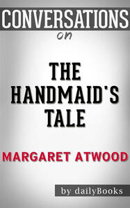 Thehandmaid's tale by Margaret Atwood. Conversation starters