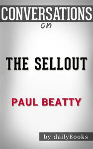 Thesellout by Paul Beatty. Conversation starters