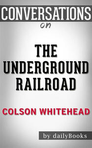 Theunderground railroad by Colson Whitehead
