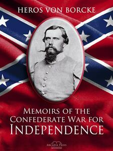 Memoirs of the Confederate War for Independence