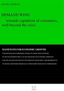 Demand wins. Towards capitalism of consumers, well beyond the crisis