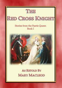 Thered cross knight. Stories from the faerie queen by Edmund Spencer