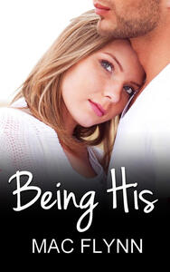 Being His: Being Me, Book 2