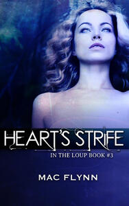 Heart's Strife: In the Loup, Book 3