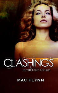 Clashings: In the Loup, Book 5