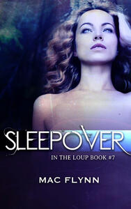 Sleepover: In the Loup, Book 7