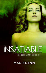 Insatiable: In the Loup, Book 11