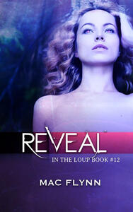 Reveal: In the Loup, Book 12
