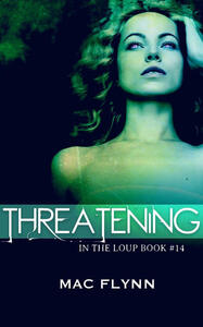 Threatening: In the Loup, Book 14
