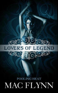 Pooling Heat: Lovers of Legend, Book 1