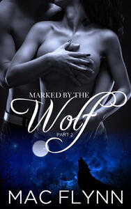 Marked By the Wolf #2: Werewolf Shifter Romance