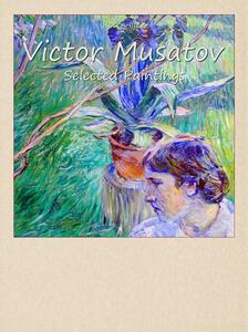 Victor Musatov. Selected paintings