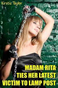Madam Rita Ties Her Latest Victim To Lampost