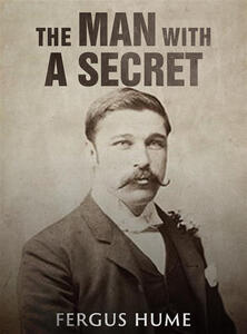 The Man with a Secret / A Novel