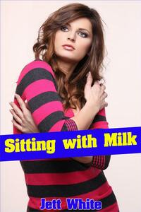Sitting with Milk